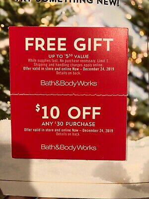 Bath & Body Works A Gift and $10 Off $30 -Coupons exp. 12/24/2019
