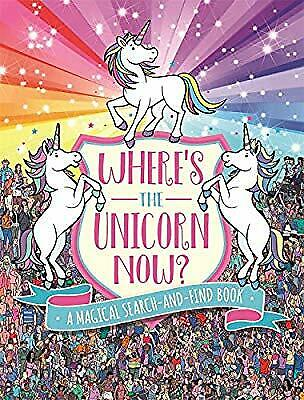 Wheres the Unicorn Now?: A Magical Search-and-Find Book (Search and Find Activit
