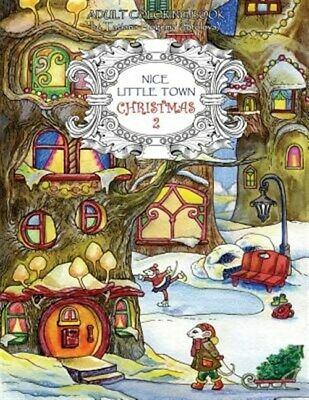 Nice Little Town Christmas 2: Adult Coloring Book (Stress Relieving Coloring ...