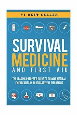 Survival Medicine & First Aid: The Leading Prepper's Guide to Survive Medical...