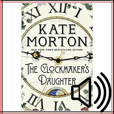 The Clockmakers Daughter By Kate Morton Audiobook MP3