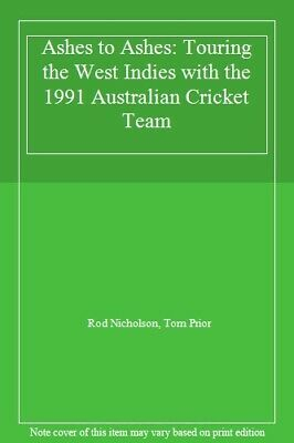 Ashes to Ashes: Touring the West Indies with the 1991 Australian Cricket Team,R