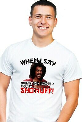 The Last Dragon When I Say Who's The Master You Say Sho'Nuff Funny White T-Shirt