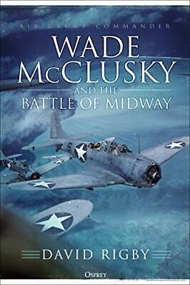 Wade McClusky and the Battle of Midway, Rigby 9781472834737 Free Shipping..