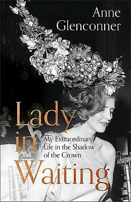 Lady in Waiting: My Extraordinary Life in the Shadow of the Crown Hardcover Book