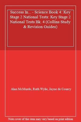 Success In... - Science Book 4: Key Stage 2 National Tests: Key Stage 2 Nation,