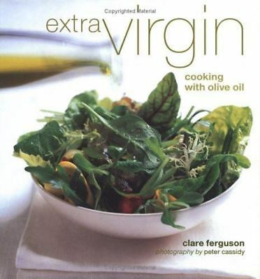 Extra Virgin: Cooking With Olive Oil Ferguson, Clare, Cassidy, Peter Hardcover