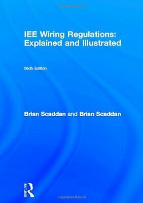 IEE Wiring Regulations: Explained and Illustrated: A Practical Guide to BS7671,
