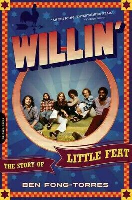 Willin' : The Story of Little Feat, Paperback by Fong-Torres, Ben, Brand New,...