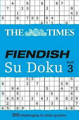 Times Fiendish Su Doku Book 3: 200 Challenging Puzzles from the Times by The Tim
