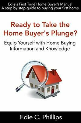 Edie's First Time Home Buyer's Manual by Phillips, Edie C