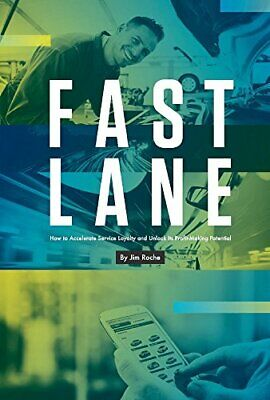Fast Lane: How to Accelerate Service Loyalty and Unlock Its Profit-Making Pot…