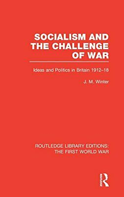 Socialism and the Challenge of War (RLE The Fir, Winter**