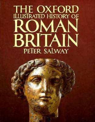 The Oxford Illustrated History of Roman Britain (Oxford Illustrated Histories)