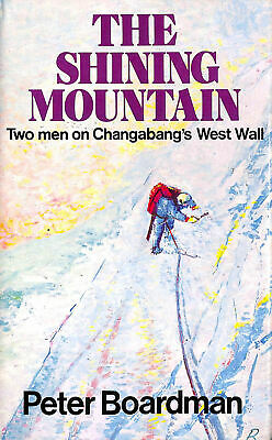 The Shining Mountain: Two Men on Changabang's West Wall by Peter Boardman; Joe T