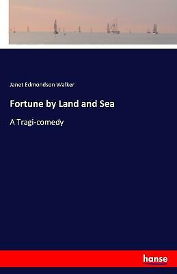 Fortune by Land and Sea   Janet Edmondson Walker    9783744788458