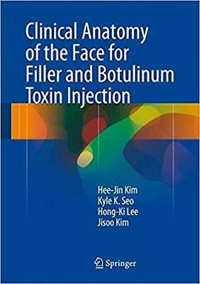Clinical Anatomy of the Face for Filler and Botulinum Toxin Injection 1st ed Edi
