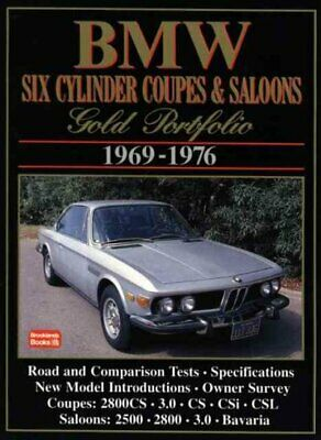 Bmw Six Cylinder Coupes & Saloons Gold Portfolio 1969-1976, Paperback by Clar...
