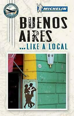 Buenos Aires Like a Local by Michelin Travel & Lifestyle (English) Paperback Boo