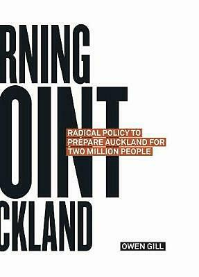 Turning Point Auckland: Radical Policy to Prepare Auckland for Two Million Peopl