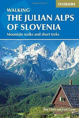 The Julian Alps of Slovenia: Mountain Walks and Short Treks (Cicerone Walking Gu