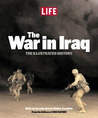 LIFE: The War in Iraq by Editors of Life|Magazine, editors of LIFE|Nation, ed…