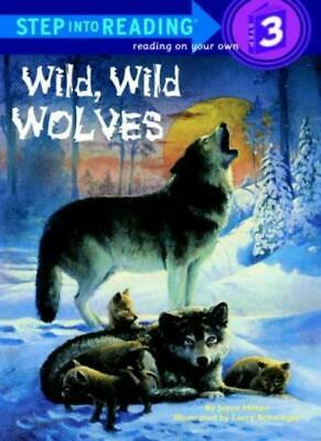 Step into Reading Wild Wild Wolves,Joyce Milton, Larry Schwinger