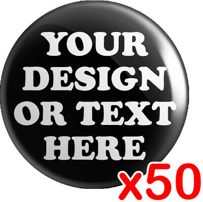 50 x CUSTOM 25mm Badges | Personalised Bespoke Button Badge | Wedding Stag Hen