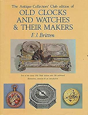 The Antique Collectors Club edition of Old Clocks and Watches and Their Makers,