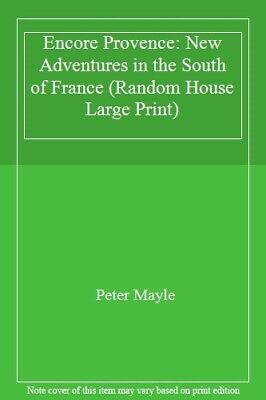 Encore Provence: New Adventures in the South of France (Random House Large Pri,