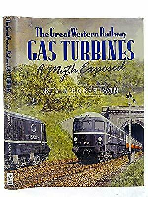 Great Western Railway Gas Turbines: A Myth Exposed (Southampton Records Series),