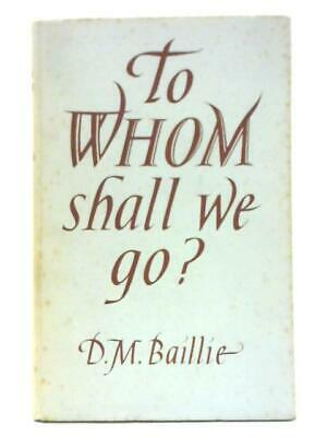 To Whom Shall We Go? (D. M. Baillie - 1955) (ID:78854)