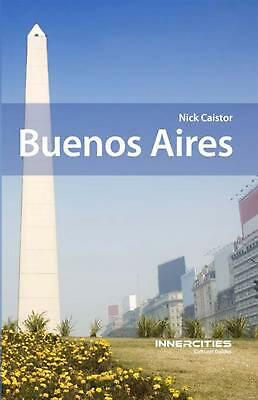 Buenos Aires: Innercities Cultural Guides by Nick Caistor (English) Paperback Bo