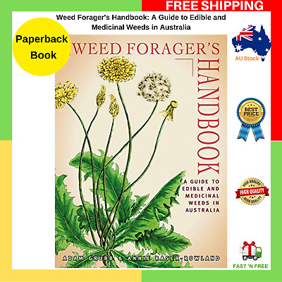 Weed Forager's Handbook A Guide To Edible Medicinal Weeds In Australia Paperback