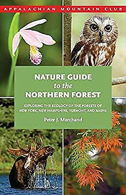 Nature Guide to the Northern Forest: Exploring the Ecology of the Forests of New