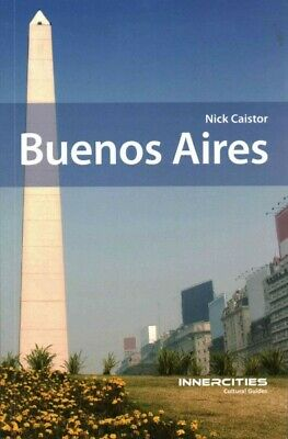 Buenos Aires : Innercities Cultural Guides, Paperback by Caistor, Nick, Brand...