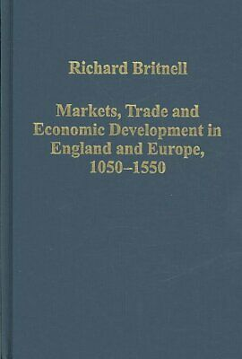 Markets, Trade and Economic Development in England and Europe, 1050-1550, Har...