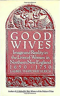 Good Wives: Image and Reality in the Lives of Women in Northern New England, 165