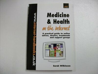 Medicine and Health on the Internet: A Practica... by Wilkinson, Sarah Paperback