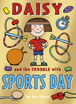 Daisy and the trouble with sports day by Kes Gray (Paperback) Quality guaranteed