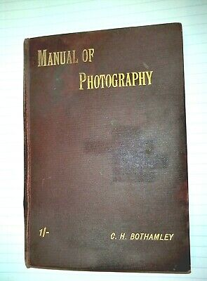 Vintage Book: Ilford Manual Of Photography - C.H.Bothamley