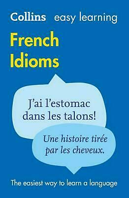 Easy Learning French Idioms by Collins Dictionaries (English) Paperback Book Fre