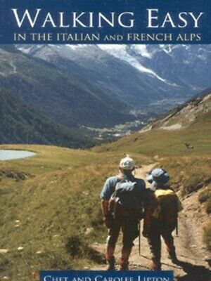 Walking easy in the Italian and French Alps by Chet Lipton (Paperback /