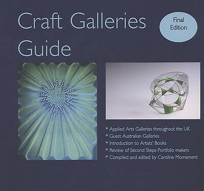 Craft galleries guide: a selection of applied arts from British gallaries and