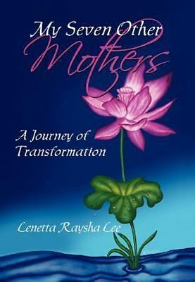 My Seven Other Mothers : A Personal Conversation With Maya Washington, Hardco...