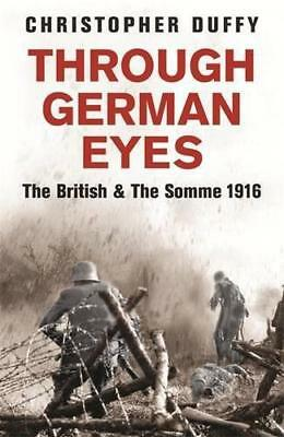 Through German Eyes: The British and the Somme 1916 (Phoenix Press) by Christoph