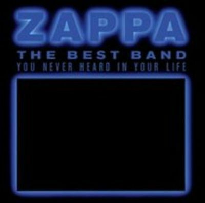 The Best Band You Never Heard In Your Life, Frank Zappa, Audio CD, New, FREE & F