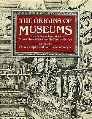 The Origins of Museums: The Cabinet of Curiosities in Sixteenth- and Seventeenth