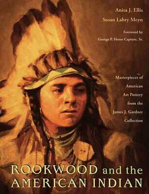 Rookwood and the American Indian : Masterpieces of American Art Pottery from ...