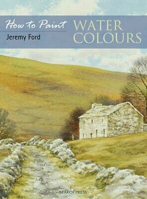 (Very Good)-Water Colours (How to Paint) (Paperback)-Jeremy C. Ford-1844482669